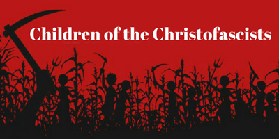 Children of the Christofascists
